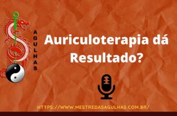 Auriculoterapia dá Resultado?